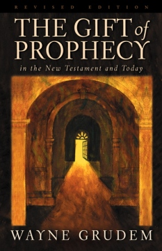 The Gift of Prophecy in the New Testament & Today